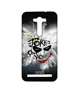 The Jokes on you - Sublime Case for Asus Zenfone 2 Laser ZE550KL