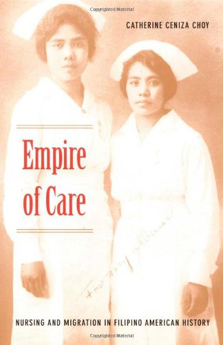 Empire of Care: Nursing and Migration in Filipino...