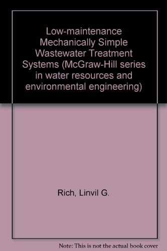 Low-maintenance Mechanically Simple Wastewater Treatment Systems (McGraw-Hill series in water resources and environmental engineering)