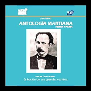 Antologia Martiana, Poesia y Prosa [The Marti Anthology, Poetry and Prose] Audiobook