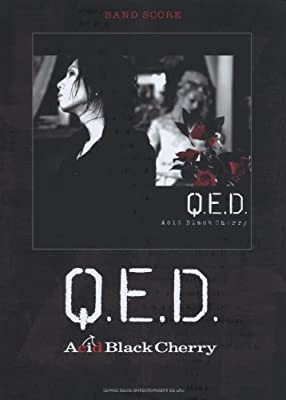 Acid Black Cherry「Q.E.D.」 (バンド・スコア)