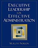 img - for Executive Leadership for Effective Administration book / textbook / text book