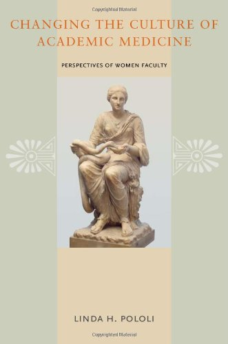 Changing the Culture of Academic Medicine: Perspectives of Women Faculty