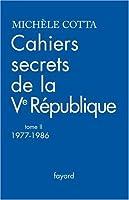 Cahiers secrets de la Ve République : Tome 2, 1977-1986