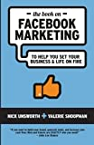 The Book on Facebook Marketing: To Help You Set Your Business & Life on Fire