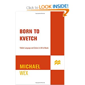 Download e-book Born To Kvetch: Yiddish Language and Culture in All Its Moods