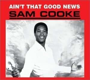 Sam Cooke Aint That Good News