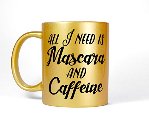 All I Need Is Mascara and Caffeine Ceramic Gold Coffee Mug, Motivational Quote Coffee Cup, Funny Makeup Mug