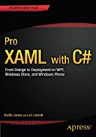 Pro XAML with C#: From Design to Deployment on WPF, Windows Store, and Windows Phone Front Cover