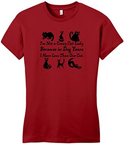 Not A Crazy Cat Lady, In Dog Years Have Less Than 1 Juniors T-Shirt Medium Classic Red