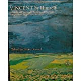 Vincent by Himself: A Selection of Van Gogh's Paintings and Drawings Together With Extracts from His Letters (By Himself Series) (0821216082) by Vincent Van Gogh