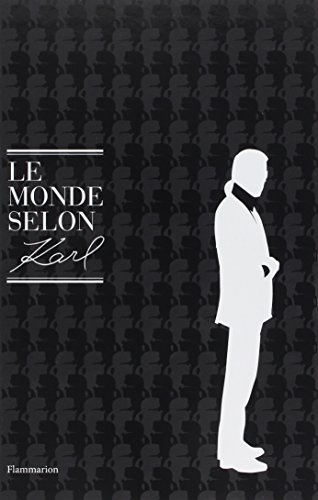 Le monde selon Karl. Citations choisies de Karl Lagerfeld