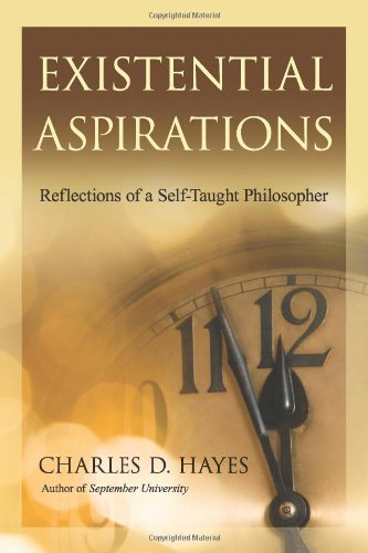 Existential Aspirations Reflections of a Self-Taught Philosopher096220224X