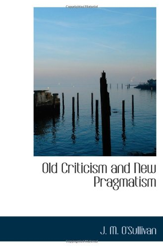 Old Criticism and New Pragmatism