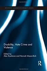 Disability, Hate Crime and Violence (Routledge Advances in Disability Studies)