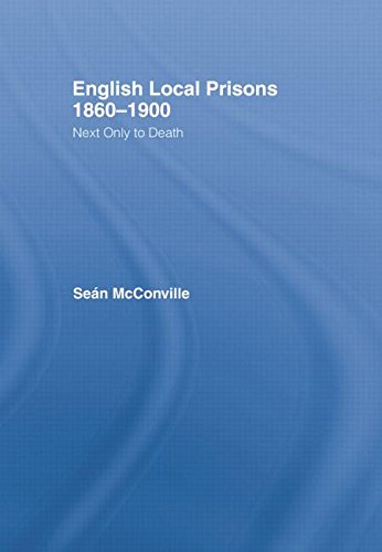 English Local Prisons, 1860-1900: Next Only to Death