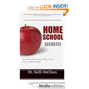 Home School Secrets (Homeschooling from a Non-traditional Homeschool Perspective)
