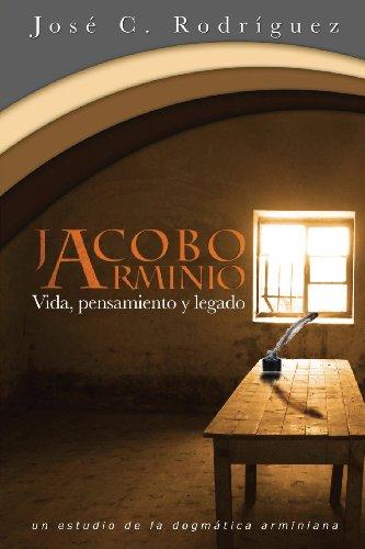 Vida, Pensamiento y Legado de Jacobo Arminio