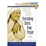M.D. Anthony Stern,M.D. Larry DosseysEverything Starts from Prayer: Mother Teresas Meditations on Spiritual Life for People of All Faiths [Hardcover](2010)