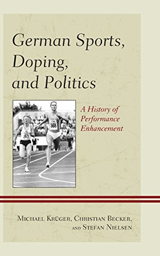 German Sports, Doping, and Politics: A History of Performance Enhancement PDF