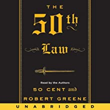 The 50th Law (       UNABRIDGED) by  50 Cent, Robert Greene Narrated by  50 Cent, Robert Greene