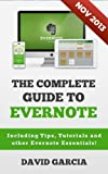 img - for The Complete Guide to Evernote: Including Tips, Tutorials and other Evernote Essentials! book / textbook / text book