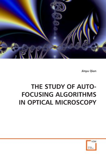 The Study Of Auto-Focusing Algorithms In Optical Microscopy