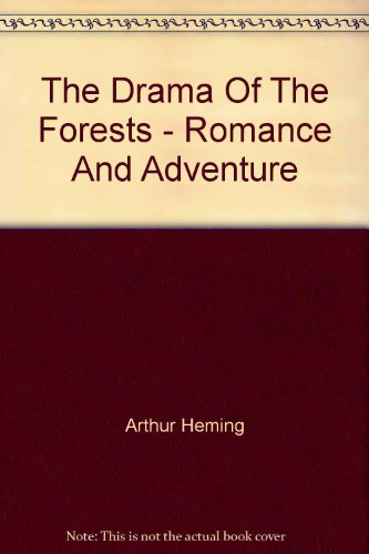 the-drama-of-the-forests-romance-and-adventure