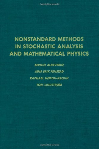 Nonstandard methods in stochastic analysis and mathematical physics, Volume 122 (Pure and Applied Mathematics)