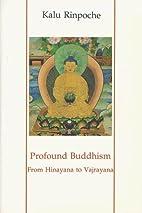Profound Buddhism: From Hinayana to…
