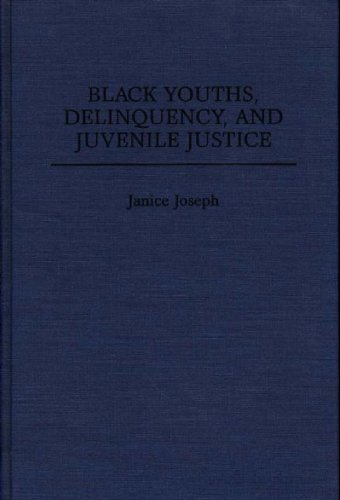 Black Youths, Delinquency, and Juvenile Justice
