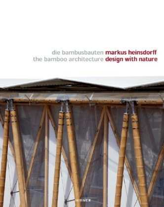 Markus Heinsdorff – Design with Nature: The Bamboo Architecture