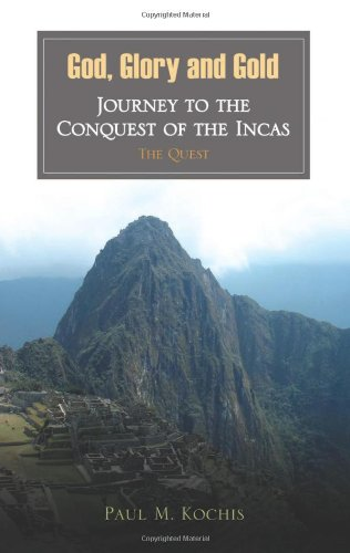 God, Glory and Gold: Journey to the Conquest of the Incas - The Quest