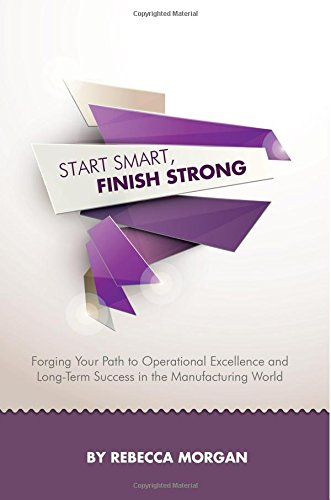 start-smart-finish-strong-forging-your-path-to-operational-excellence-and-long-term-success-in-the-m