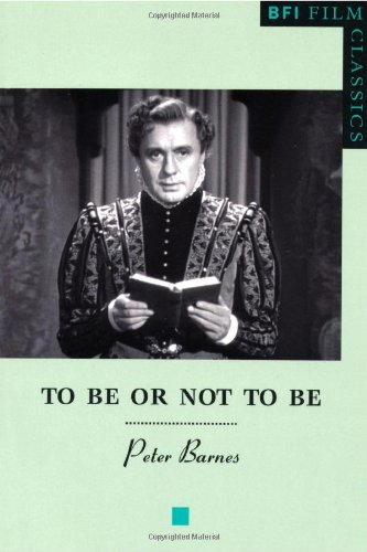 To Be or Not to Be (BFI Film Classics)