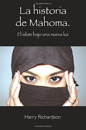 La historia de Mahoma. El islam bajo una nueva luz