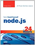 Sams Teach Yourself Node.js in 24 hours (Sams Teach Yourself -- Hours)