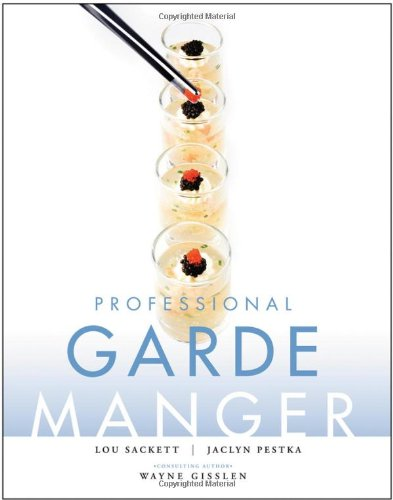 Professional Garde Manger: A Comprehensive Guide to Cold...