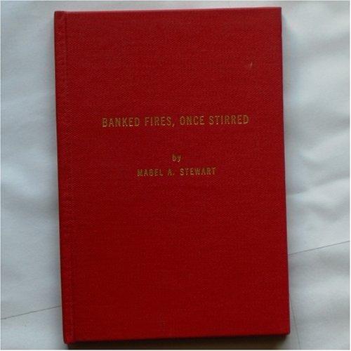 Banked Fires, Once Stirred PDF