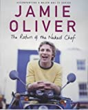 By Jamie Oliver The Return of the Naked Chef (signed) Jamie Oliver