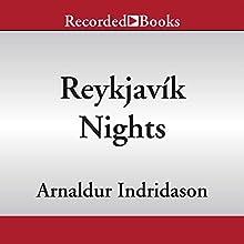 Reykjavik Nights (       UNABRIDGED) by Arnaldur Indridason Narrated by George Guildall