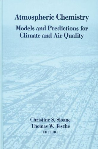 Atmospheric Chemistry: Models and Predictions for Climate and Air Quality PDF