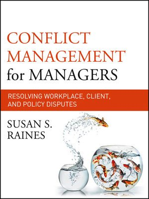 Conflict Management for Managers: Resolving Workplace,