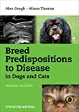 img - for Breed Predispositions to Disease in Dogs and Cats by Gough, Alex, Thomas, Alison (2010) Paperback book / textbook / text book