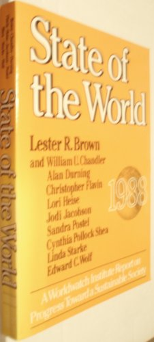 State of the World 1988: A Worldwatch Institute Report on Progress Toward a Sustainable Society, Brown, Lester R.