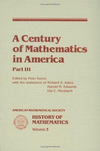 A Century of Mathematics in America, Part 3 (History of Mathematics, Vol. 3) (Pt. 3)
