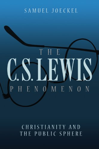 The C.S. Lewis Phenomenon: Christianity and the Public Sphere