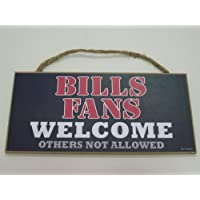 Buffalo Bills hanging wood sign Bills Fans Welcome Others Not A