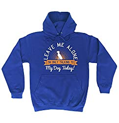 123t Leave Me Alone ... Talking To My Dog Today - HOODIE birthday funny gift for him for her