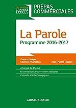 La Parole - Prépas Commerciales - Programme 2016-2017 (destination Grandes Ecoles) (french Edition)
